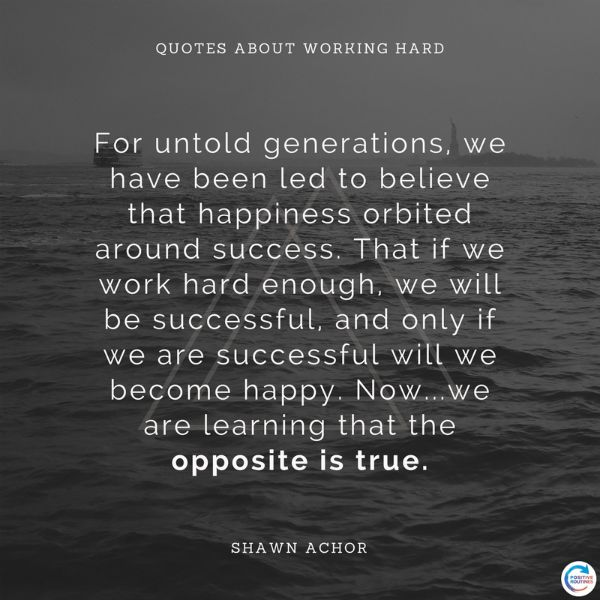 Shawn Achor quotes about working hard happiness and success | 17 Quotes about Working Hard You Should Live By