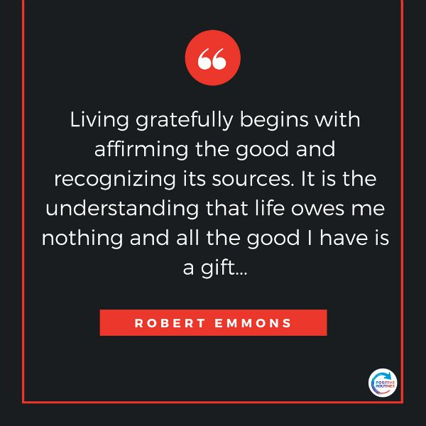 quotes about gratitude robert emmons | The Best Quotes about Gratitude for Celebrating Life https://positiveroutines.com/best-quotes-about-gratitude/