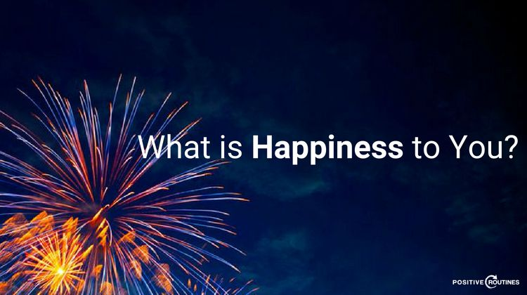 what is happiness to you feature | What is Happiness to You? Insights From Our Community https://positiveroutines.com/what-is-happiness-to-you/