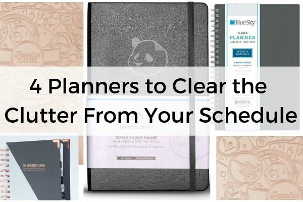 4 Planners to Clear the Clutter From Your Schedule | 51 Ways to Clear the Clutter in Your Space, Mind, and More  https://positiveroutines.com/clear-the-clutter-tips/