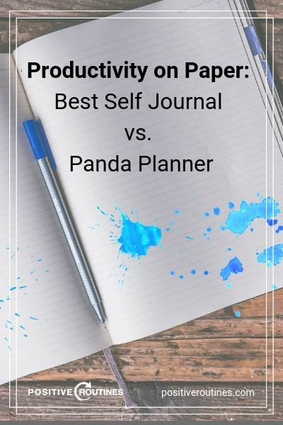 Productivity on Paper Best Self Journal vs. Panda Planner | https://positiveroutines.com/best-self-journal-review/