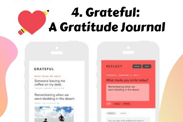 4 Grateful A Gratitude Journal | 8 Gratitude Apps to Boost Your Happiness Now  https://positiveroutines.com/gratitude-apps/