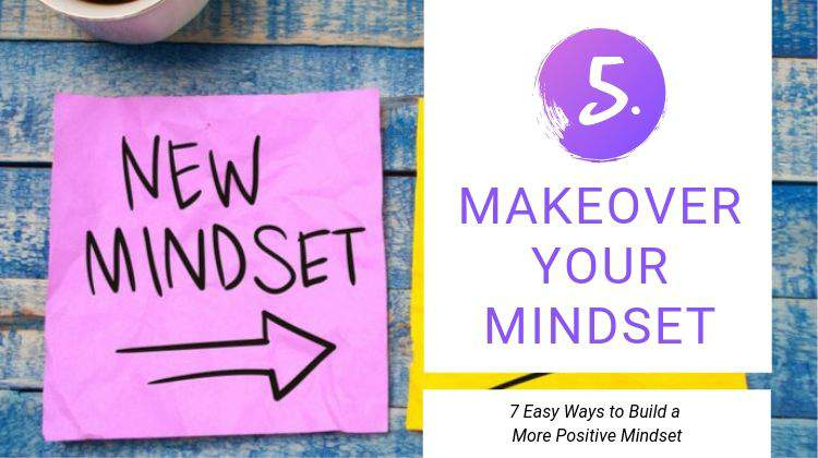 5 Makeover Your Mindset | 13 Ways to be Happier This Summer https://positiveroutines.com/be-happier-this-summer/