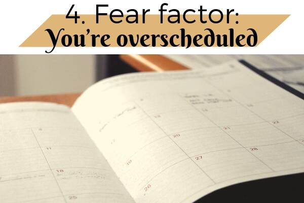 4. Fear factor: You're overscheduled | 5 Things to Be Afraid Of In October and How to Beat Them https://positiveroutines.com/things-to-be-afraid-of-in-october/